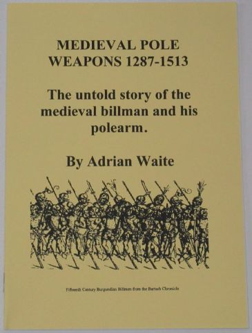 Medieval Pole Weapons 1287-1513, by Adrian Waite